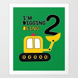 I'm digging being 2. Art Print