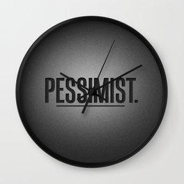 Pessimist. Wall Clock