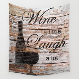 Rustic Funny Wine a Little Country Cafe Kitchen Bistro Art A635 Wall Tapestry