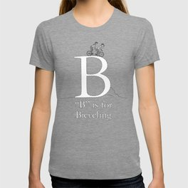 """""""B"""" is for Bicycling T-shirt"""