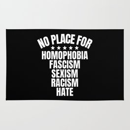 No Place for Homophobia, Fascism, Sexism, Racism, Hate Rug