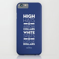 One Hit Wonder- Puttin' on the Ritz, Royal Blue Slim Case iPhone 6s