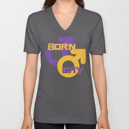 Born Gay LGBT Design Unisex V-Neck