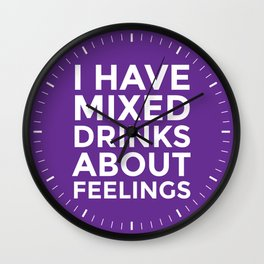 I HAVE MIXED DRINKS ABOUT FEELINGS (Purple) Wall Clock