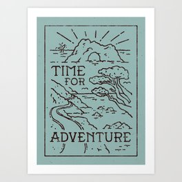Time For Adventure Art Print