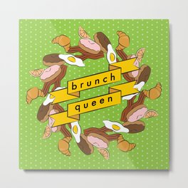 Brunch Queen Metal Print
