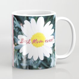 "SMILE ""Best Mom ever!"" Edition - White Daisy Flower #1 Coffee Mug"