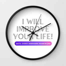 I will improve your life Wall Clock