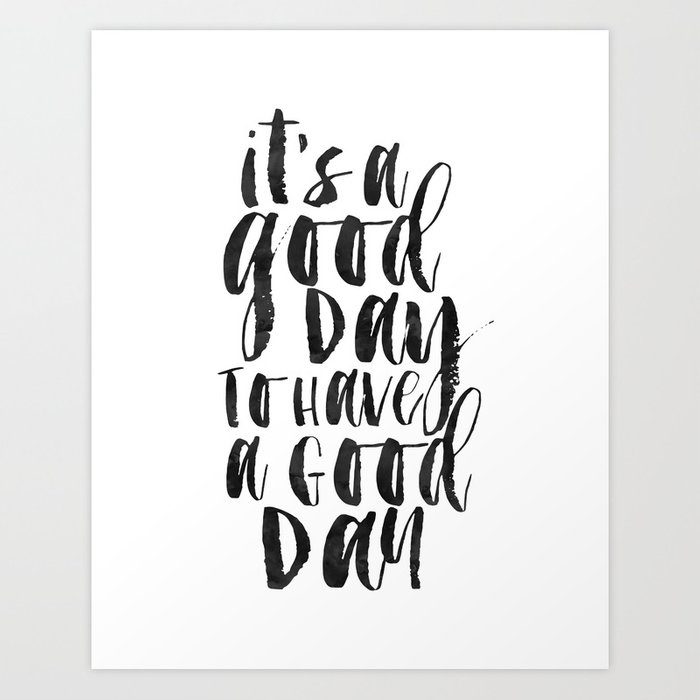 Rustic Print Quote Printable It/'s a Good Day To Be Happy Printable Today/'s a Good Day for a Good Day Printable Typography Printable