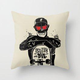 SKATE OR DIE Throw Pillow