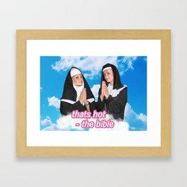 That's Hot- the Bible Framed Art Print