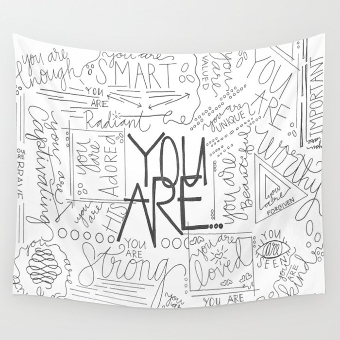 You Are Wall Tapestry By Hollyjonesecu Society6
