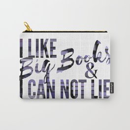 I like Big Books & Can not Lie. Carry-All Pouch