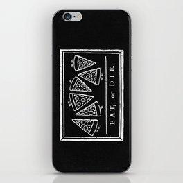 Eat, or Die (black) iPhone Skin