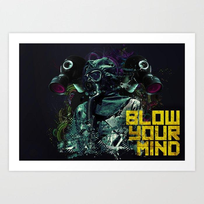 Blow Your Mind Art Print