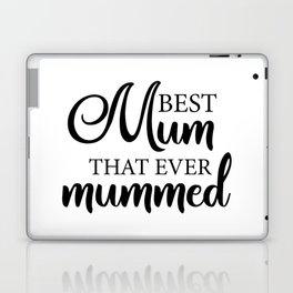 Best mum that ever mummed Laptop & iPad Skin