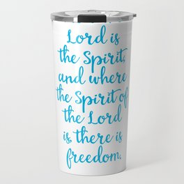 Where the spirit of the Lord is there is Freedom Travel Mug