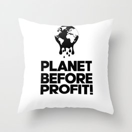 Planet Before Profit Throw Pillow