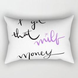 I GOT THAT MILF MONEY Rectangular Pillow