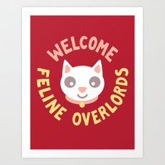 Welcome Feline Overlords Art Print