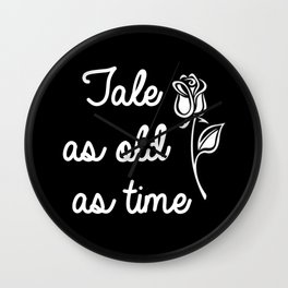 """""""Tale as old as time"""" - black Wall Clock"""