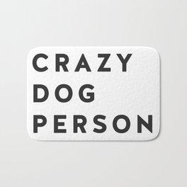 Crazy Dog Person blk txt Bath Mat