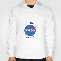 nasa Hoodies featuring I Need My Space (NASA) by eeyebrows