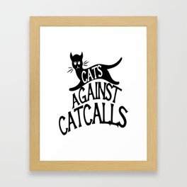 Cats against Catcalls 2 Framed Art Print