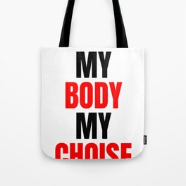 My Body My Choice Women's Rights Equality Tote Bag
