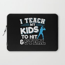 I Teach My Kids To Hit And Steal Laptop Sleeve