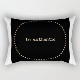 Be Authentic Rectangular Pillow