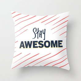 Stay : Awesome Throw Pillow