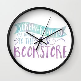 Screw Reality! I'm Going to the Bookstore! (Purple) Wall Clock