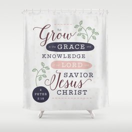 """Grow in Grace"" Bible Verse Print Shower Curtain"