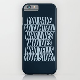 Who Lives, Who Dies, Who Tells Your Story #2 iPhone Case