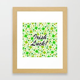 Irish Luck: Happy St. Paddy's Day Framed Art Print