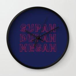SUPAH DUPAH MEGAH DAWN Wall Clock