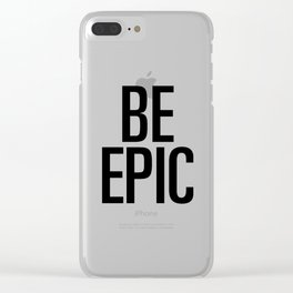 Be epic Clear iPhone Case