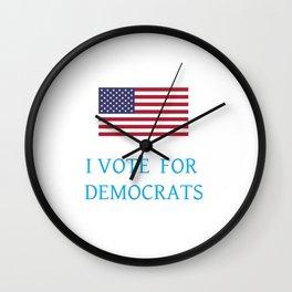 I vote for democrats 1 Wall Clock