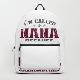 i'm called nana because i'm way too cool to be called Backpack
