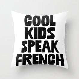 Cool Kids Speak French Throw Pillow