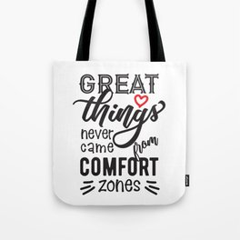 T-shirt/ Great Things never came from comfort zones Tote Bag