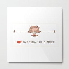 I love dancing girl Metal Print