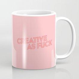 Creative As Fuck Pink Modern Typography Artist Quote Coffee Mug