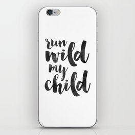 Run Wild My Child,Run Wild Moon Child,Funny Poster,Funny Kids Decor,Nursery Wall Art,Nursery Decor,Q iPhone Skin