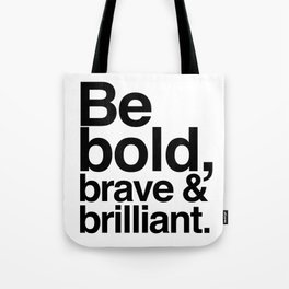 Be Bold, Brave & Brilliant Tote Bag