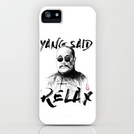Yang Said Relax iPhone Case