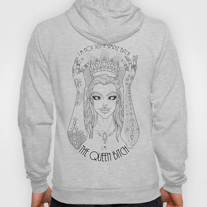 the Queen Bitch Hoody