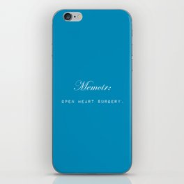 Memoir is like performing open heart surgery on yourself: sentimental gifts for writers iPhone Skin