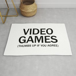 Vide games. (Thumbs up if you agree) in black. Rug